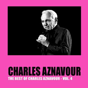The Best of Charles Aznavour, Vol. 4