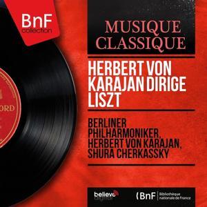 Herbert von Karajan dirige Liszt (Mono Version)