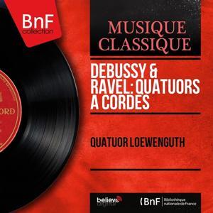 Debussy & Ravel: Quatuors à cordes (Mono Version)