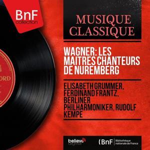 Wagner: Les maîtres chanteurs de Nuremberg (Mono Version)