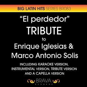 El Perdedor - Tribute To Enrique Iglesias & Marco Antonio Solis