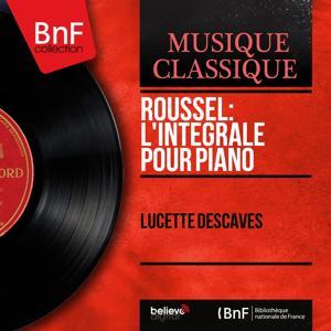 Roussel: L'intégrale pour piano (Mono Version)