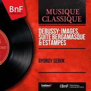 Debussy: Images, Suite bergamasque & Estampes (Mono Version)