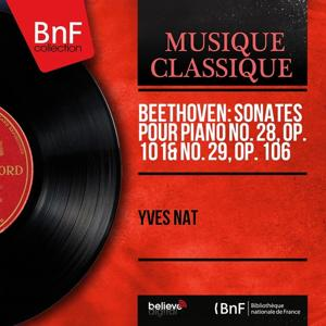 Beethoven: Sonates pour piano No. 28, Op. 101 & No. 29, Op. 106 (Mono Version)