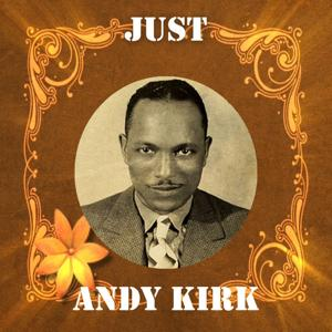 Just Andy Kirk