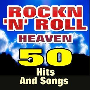 Rockn'n' Roll Heaven (50 Hits And Songs)