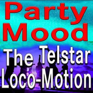 Party Mood, Telstar, The Loco-Motion (Original Artists Original Songs)