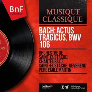 Bach: Actus Tragicus, BWV 106 (Mono Version)
