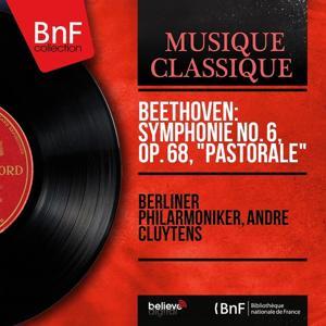 Beethoven: Symphonie No. 6, Op. 68,