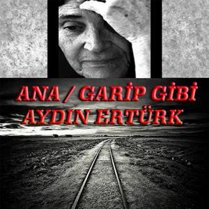 Ana / Garip Gibi