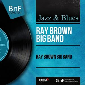 Ray Brown Big Band (Mono Version)