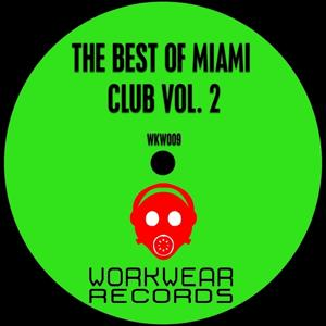 The Best Of Miami Club, Vol. 2