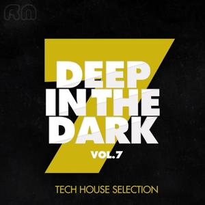 Deep in the Dark, Vol. 7 - Tech House Selection