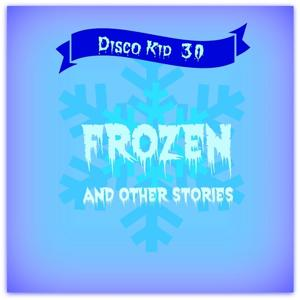 Disco Kid 30 (Frozen and Other Stories)