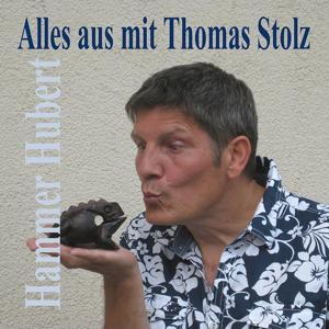 Alles aus mit Thomas Stolz