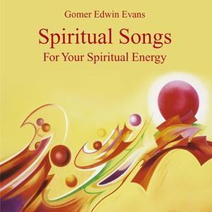 Spiritual Songs: For Your Spiritual Energy