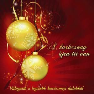 A Karácsony Újra Itt Van (Válogatás A Legszebb Karácsonyi Dalokból)