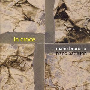 Mario Brunello & Ivano Battiston Play In croce