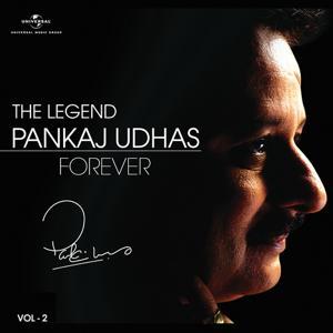 The Legend Forever - Pankaj Udhas - Vol.2