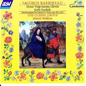 Barbireau: Missa Virgo Parens Christi