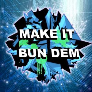 Make It Bun Dem (Dubstep Remix)