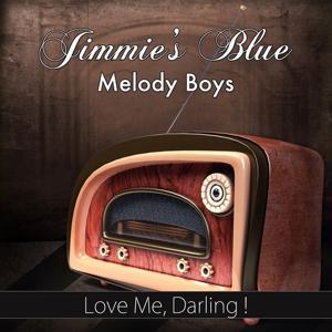 Love Me, Darling! (Original Recording)