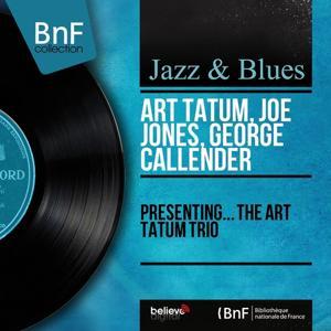 Presenting... The Art Tatum Trio (Mono Version)