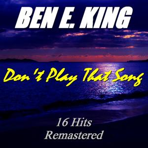 Don't Play That Song (16 Hits Remastered)