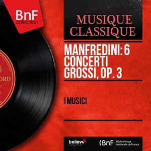 Manfredini: 6 Concerti grossi, Op. 3 (Mono Version)