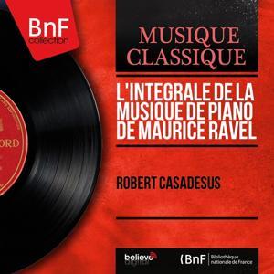 L'intégrale de la musique de piano de Maurice Ravel (Mono Version)