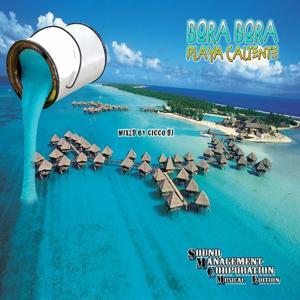 Bora Bora Playa Caliente (Mixed By Cicco DJ)