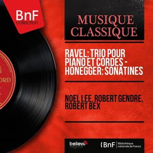Ravel: Trio pour piano et cordes - Honegger: Sonatines (Mono Version)