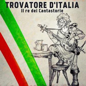 Trovatore d'Italia (Il re dei cantastorie)