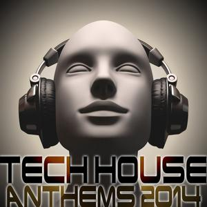 Tech House Anthems 2014 (Minimal and Progressive Techno Clubbers)
