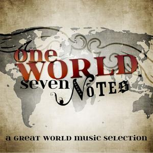 1 World, 7 Notes (A Great World Music Selection)