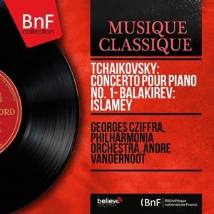 Tchaikovsky: Concerto pour piano No. 1 - Balakirev: Islamey (Mono Version)