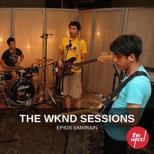 The Wknd Sessions Ep. 28: I/Am/Rain