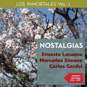 Nostalgias - Los Immortales, Vol. 1 (Authentic Recordings 1926 -1937)
