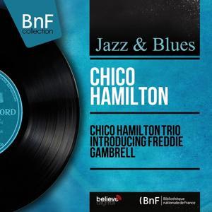 Chico Hamilton Trio Introducing Freddie Gambrell (Mono Version)