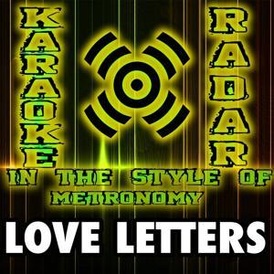 Love Letters (Karaoke Version) [In the Style of Metronomy]