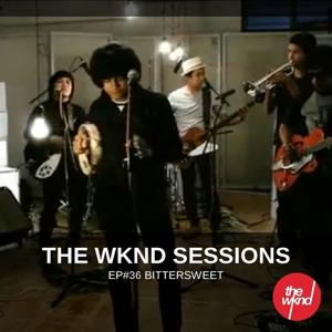 The Wknd Sessions Ep. 36: Bittersweet