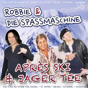 Après Ski und Jagertee (Die Après Ski Hymne für Ischgl, St. Anton, Sölden, Kitzbühl und Saalbach)