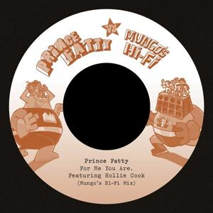 For Me You Are/Say What You're Saying (Prince Fatty Versus Mungo's Hi Fi)