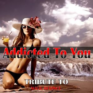 Addicted to You: Tribute to Avicii, Beyonce