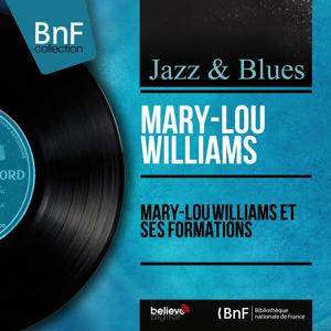 Mary-Lou Williams et ses formations (Mono Version)