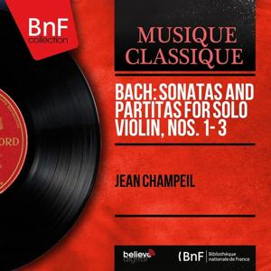 Bach: Sonatas and Partitas for Solo Violin, Nos. 1 - 3 (Extracts, Mono Version)
