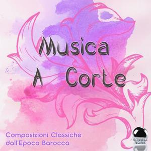 Musica a corte: Composizioni classiche dall'epoca barocca