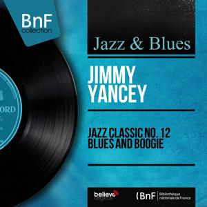 Jazz Classic No. 12 Blues and Boogie (Mono Version)