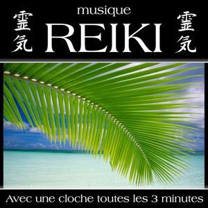Musique reiki (Avec une cloche toutes les 3 minutes)