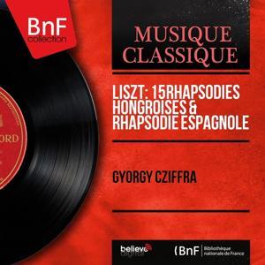 Liszt: 15 Rhapsodies hongroises & Rhapsodie espagnole (Mono Version)